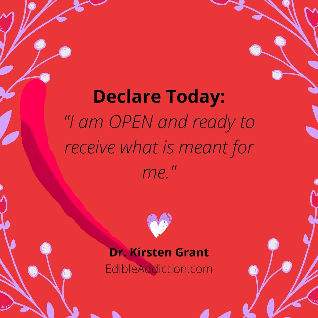 """Declare Today """"I Am Open and ready to receive what is meant for me."""