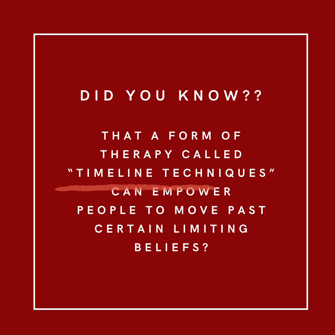 """Did you know that a form of therapy called """"Timeline Techniques"""" has been used to remove limiting beliefs"""